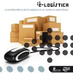 Estudio: La problemática de la Logística en el Comercio Electrónico