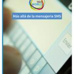 160World lanza una colección de Ebooks donde podrás conocer de primera mano todas las características, alcance y potencial de la mensajería SMS.