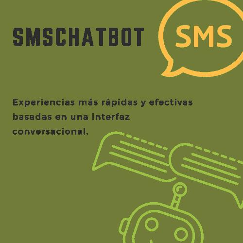 SMSChatBot, experiencias basadas en una interfaz conversacional